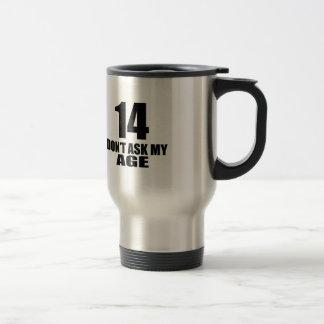 Mug De Voyage 14 ne demandez pas mes conceptions d'anniversaire