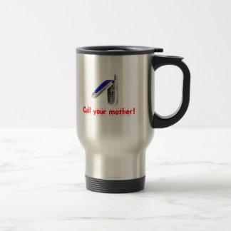 Mug De Voyage Appelez votre mère !