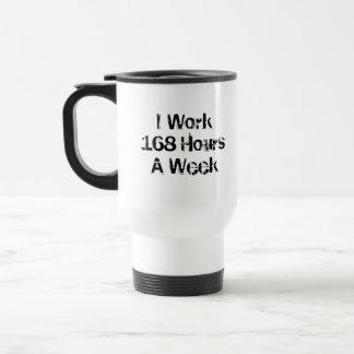 Mug De Voyage Je travaille 168 heures par semaine