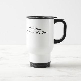 Mug De Voyage La clique, moral… est il ce que nous faisons