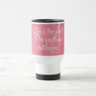 Mug De Voyage La vie est courte soit toile rose heureuse