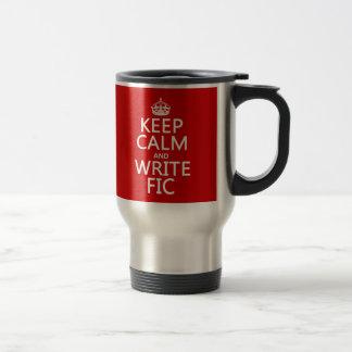 Mug De Voyage Maintenez calme et écrivez Fic - toutes les