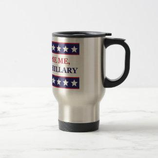 Mug De Voyage Ne me blâmez pas que j'ai voté pour Hillary