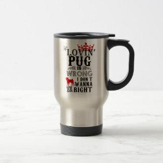 Mug De Voyage Si le carlin de Lovin est I faux Don´t voulez être