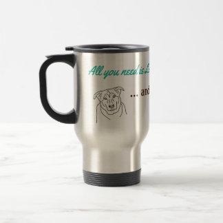 Mug De Voyage Tout que vous avez besoin est amour… et un chien