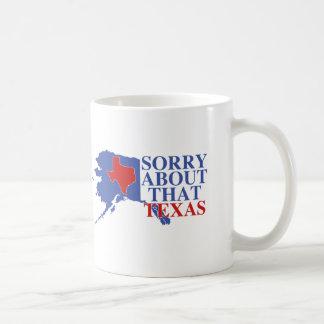 Mug Désolé au sujet de cette fierté du Texas - de