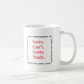 Mug Désolé, ne pouvez pas… obtenu d'étudier