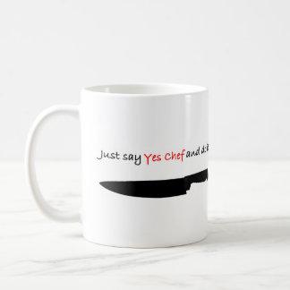 """Mug Dites juste """"oui le chef"""" et faites-le"""