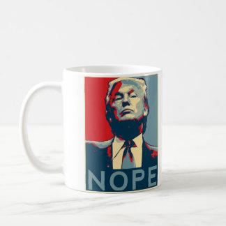 """Mug Donald Trump """"NOPE """""""