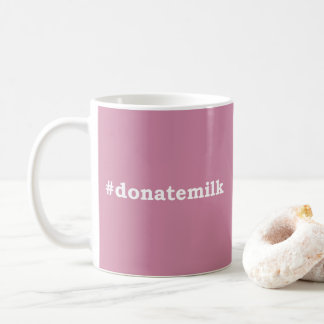 Mug #donatemilk avec l'écriture blanche