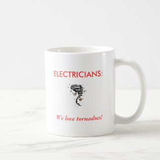 Mug ÉLECTRICIENS : , Nous aimons des tornades !