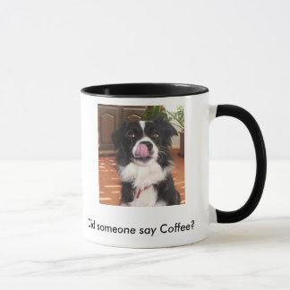 Mug Est-ce que quelqu'un a dit le café ?