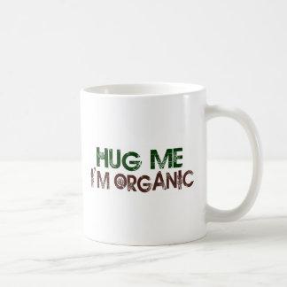 Mug Étreignez-moi que je suis organique