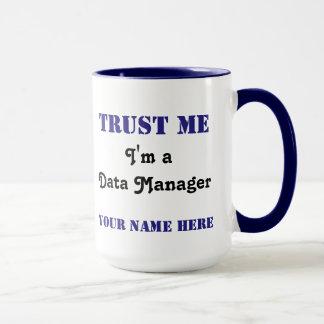 Mug Faites confiance au directeur de données