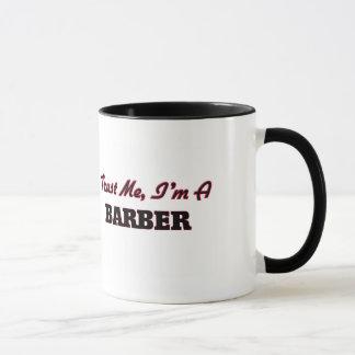 Mug Faites confiance que je je suis un coiffeur