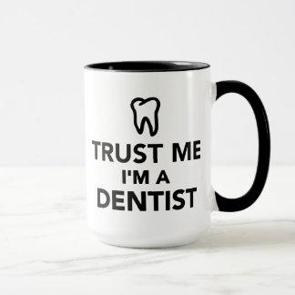 Mug Faites confiance que je je suis un dentiste