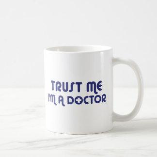 Mug Faites confiance que je je suis un docteur