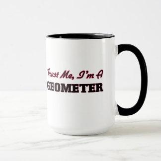 Mug Faites confiance que je je suis un géomètre