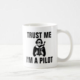 Mug Faites confiance que je je suis un pilote