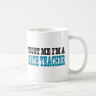 Mug Faites confiance que je je suis un professeur de