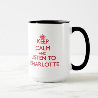 Mug Gardez le calme et écoutez Charlotte