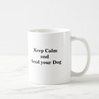 Mug Gardez le calme et envoyez votre chien