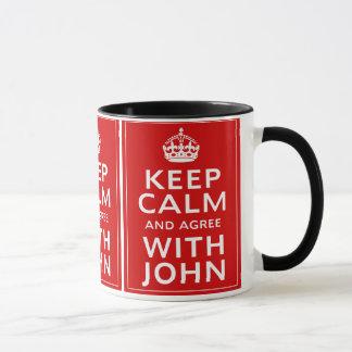 Mug Gardez le calme et soyez d'accord avec John