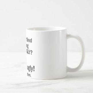 Mug Gros et laid