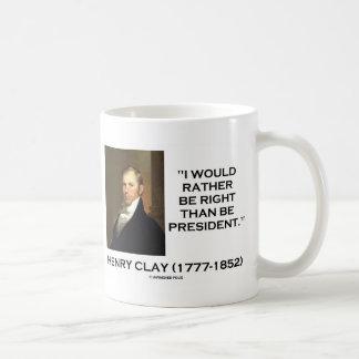 Mug Henry Clay aurait plutôt raison qu'est le