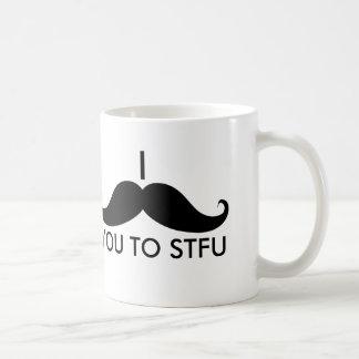 Mug I moustache vous à STFU