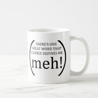 Mug il y a 1 grand mot qui me définit clairement : meh