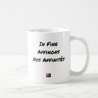 Mug IN FINE, AFFINONS NOS AFFINITÉS - Jeux de mots