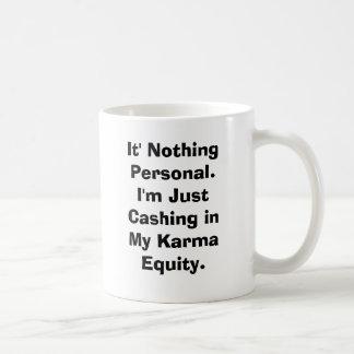 Mug It rien Personal.I AM encaissant juste dedans mon