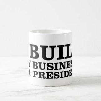 Mug J'ai établi mes affaires, Monsieur le Président