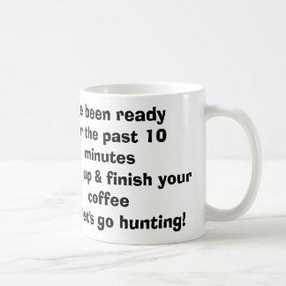 Mug J'ai été prêt pour les 10 hauts minutesHurry
