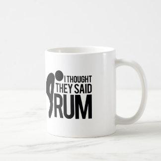 Mug J'ai pensé qu'ils ont dit le RHUM