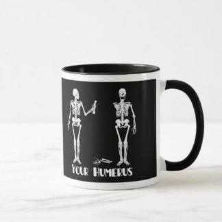 Mug J'ai votre   arrière votre humérus - squelettes