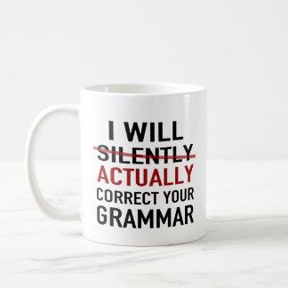 Mug Je corrigerai réellement votre grammaire - pas