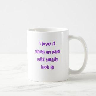 Mug Je l'aime quand mes pilules de douleur donnent un