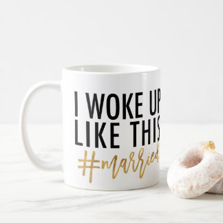 Mug Je me suis réveillé comme ceci #married !