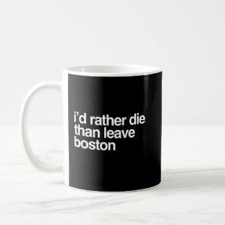 Mug Je mourrais plutôt que quitter la ville de Boston