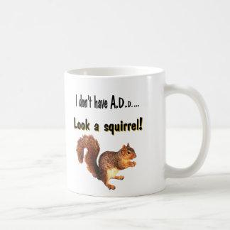 Mug Je n'ai pas A.D.D…  Regardez un écureuil !