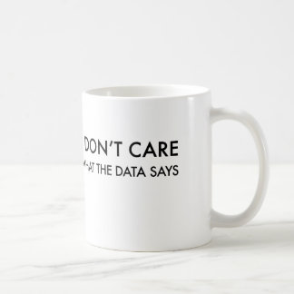Mug Je ne m'inquiète pas ce que les données indiquent