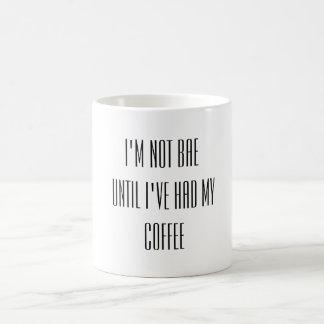 Mug Je ne suis pas des bae jusqu'à ce que j'aie pris