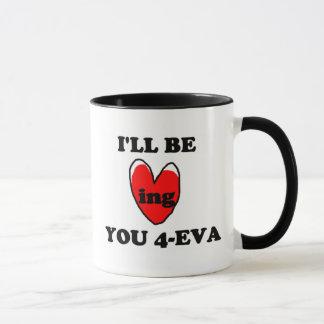 Mug Je serai affectueux vous 4 Eva