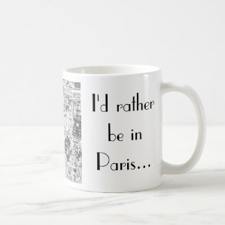 Mug Je serais plutôt à Paris…