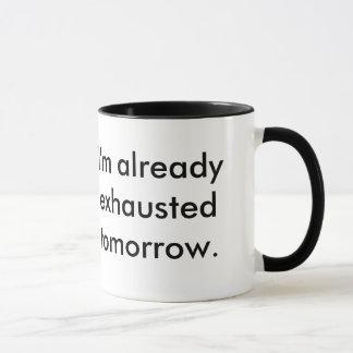 """Mug """"Je suis déjà épuisé demain"""" attaque"""