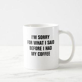 Mug Je suis désolé pour ce que j'ai dit avant que