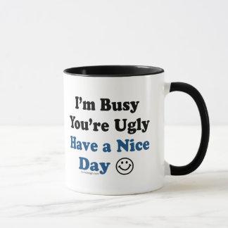 Mug Je suis occupé vous suis laid ai un beau jour