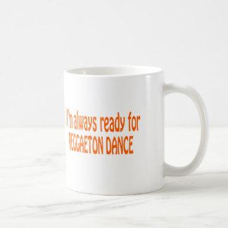 Mug Je suis toujours prêt pour la danse de Reggaeton